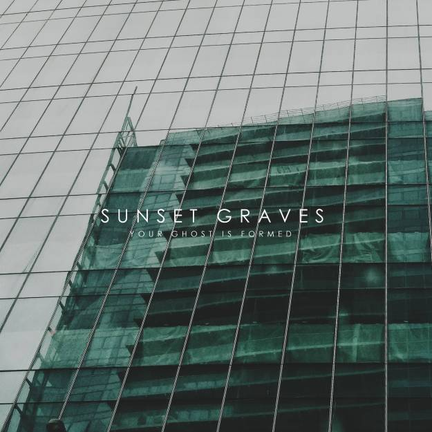 Sunset Graves - Your Ghost is Formed